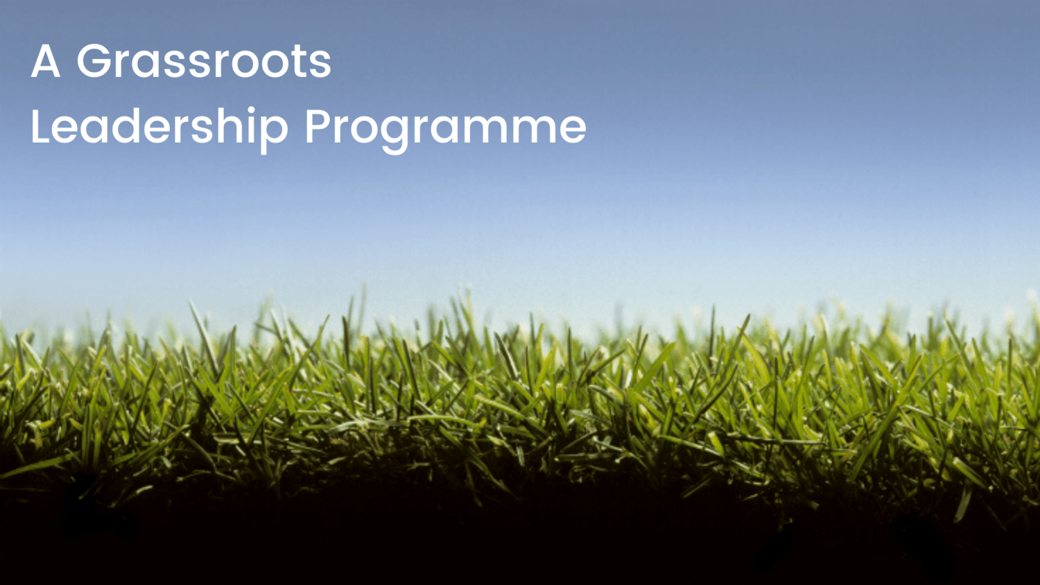 Sign up to our Grassroots Leadership Programme